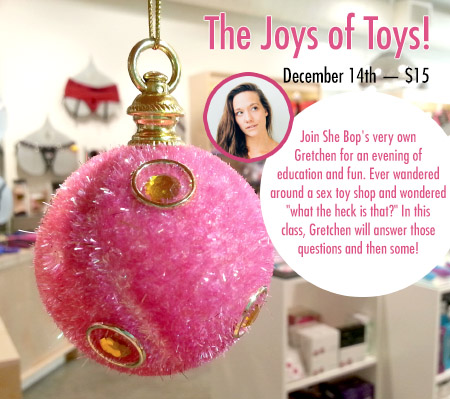 The Joys of Toys! Class at She Bop on December 14th
