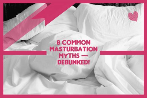 8 Common Masturbation Myths -- Debunked!