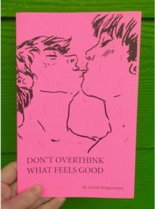 """Don't Overthink What Feels Good"" Zine"